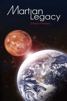 Martian Legacy by Edward Nickson