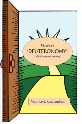 Maurice's Deuteronomy by Maurice L: Rowlandson