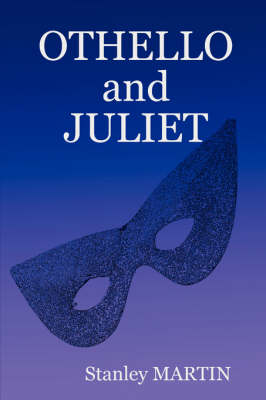 Othello and Juliet by Stanley Martin