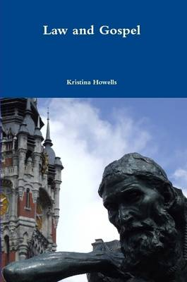 Law and Gospel by Kristina Howells