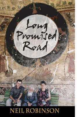 Long Promised Road A Journey Across Europe by Neil (University of Limerick, Ireland) Robinson