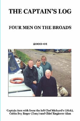Captains Log - Four Men on the Broads by Roger  The Cabin Boy