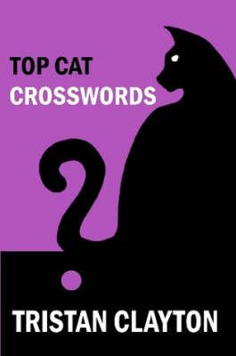 Top Cat Crosswords by Tristan Clayton