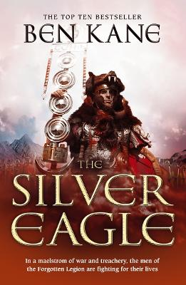 The Silver Eagle (The Forgotten Legion Chronicles No. 2) by Ben Kane