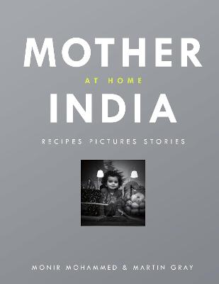 Mother India Cook Book by Monir Mohamed, Martin Gray