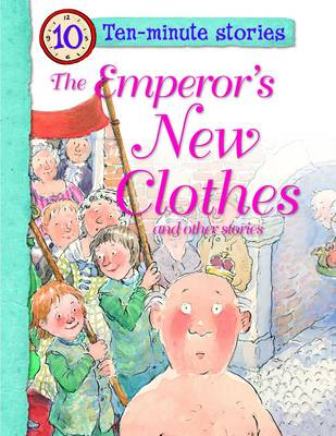 Ten Minute Stories - The Emperor's New Clothes by Miles Kelly