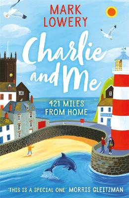 Cover for Charlie and Me 421 Miles From Home by Mark Lowery