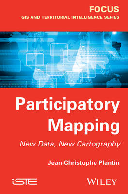 Participatory Mapping New Data, New Cartography by Jean-Christophe Plantin