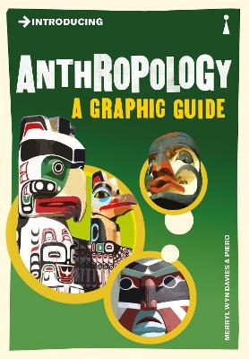 Introducing Anthropology A Graphic Guide by Merryl Wyn-Davis