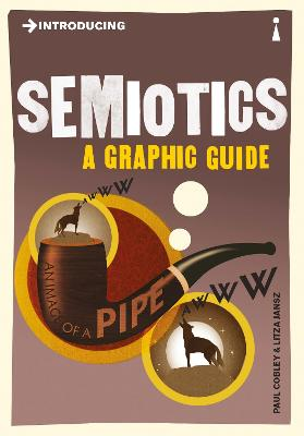 Introducing Semiotics A Graphic Guide by Paul Cobley