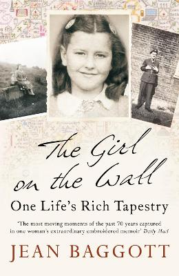 The Girl on the Wall One Life's Rich Tapestry by Jean Baggott