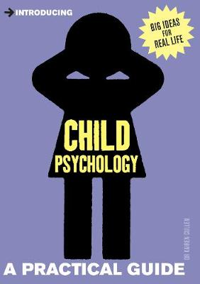Introducing Child Psychology A Practical Guide by Kairen Cullen