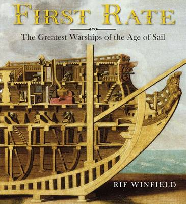 First Rate The Greatest Warships of the Age of Sail by Rif Winfield