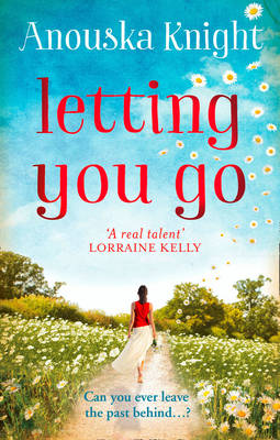 Letting You Go by Anouska Knight