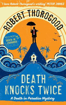 Death Knocks Twice by Robert Thorogood