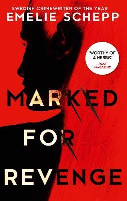Cover for Marked For Revenge by Emelie Schepp
