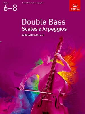Double Bass Scales & Arpeggios, ABRSM Grades 6-8 from 2012 by