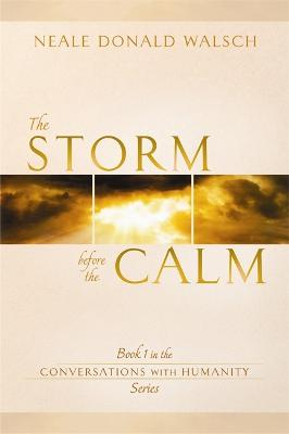 The Storm Before the Calm by Neale Donald Walsch