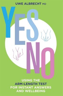 Yes/No Using the Arm-length Test for Instant Answers and Wellbeing by Uwe Albrecht