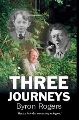 Three Journeys by Byron Rogers
