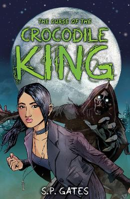 The Curse of the Crocodile King by Susan Gates