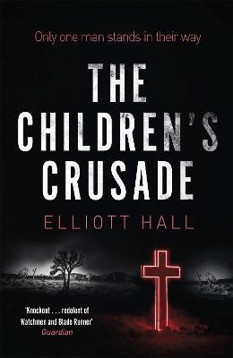 The Children's Crusade by Elliott Hall