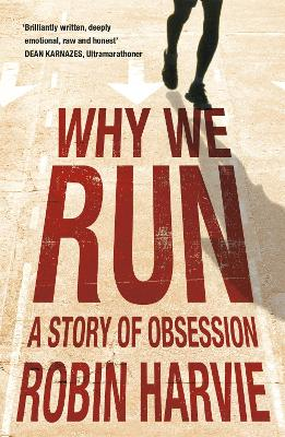 Why We Run by Robin Harvie