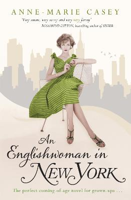 An Englishwoman in New York by Anne-Marie Casey
