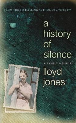 A History of Silence by Lloyd Jones