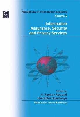 Information Assurance, Security and Privacy Services by H. Raghav Rao, Shambhu Upadhyaya