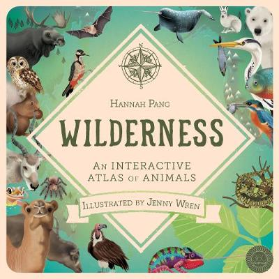 Cover for Wilderness An Interactive Atlas of Animals by Hannah Pang
