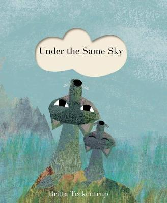 Cover for Under the Same Sky by Britta Teckentrup