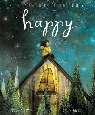 Cover for Happy: A Children's Book of Mindfulness by Nicola Edwards