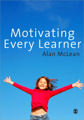 Motivating Every Learner by Alan McLean