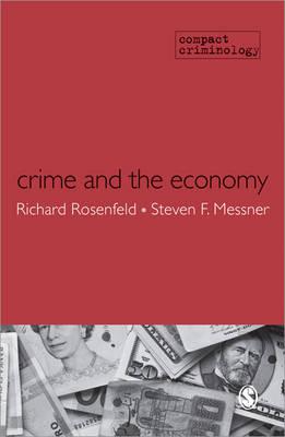 Crime and the Economy by Richard Rosenfeld, Steven F. Messner