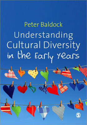Understanding Cultural Diversity in the Early Years by Peter Baldock