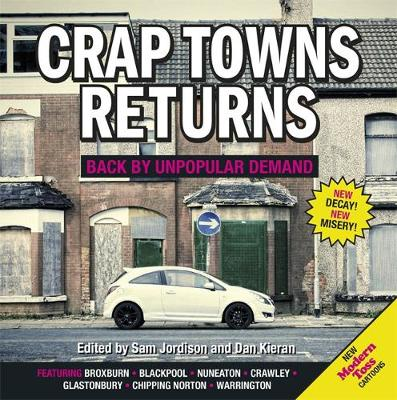 Crap Towns Returns Back by Unpopular Demand by Sam Jordison, Dan Kieran