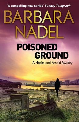 Poisoned Ground A Hakim and Arnold Mystery by Barbara Nadel