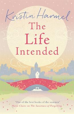 The Life Intended by Kristin Harmel