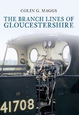 The Branch Lines of Gloucestershire by Colin Maggs