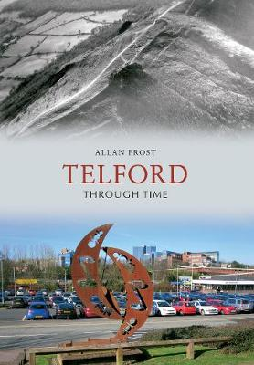 Telford Through Time by Allan Frost