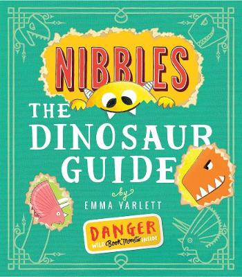 Cover for Nibbles: The Dinosaur Guide by Emma Yarlett