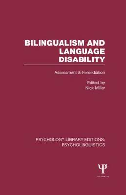 Bilingualism and Language Disability Assessment and Remediation by Nick Miller