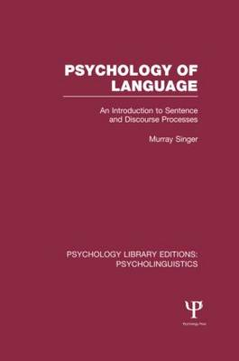 Psychology of Language An Introduction to Sentence and Discourse Processes by Murray Singer
