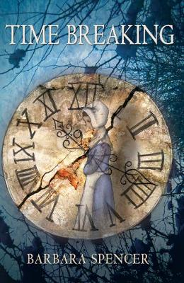 Time Breaking Love and Time - the best of friends, the bitterest of enemies by Barbara Spencer