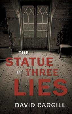 The Statue of Three Lies by David Cargill