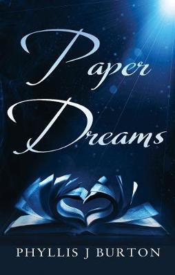 Paper Dreams by Phyllis J. Burton