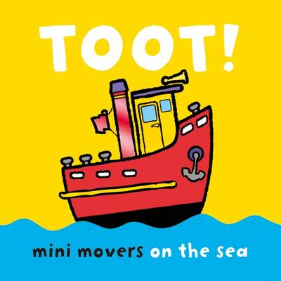 Mini Movers - Toot! by Jonathan Lambert