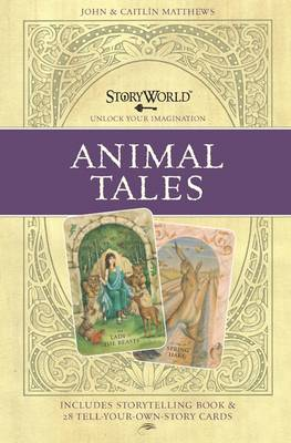 The StoryWorld Cards Animal Tales by John Matthews, Caitlin Matthews