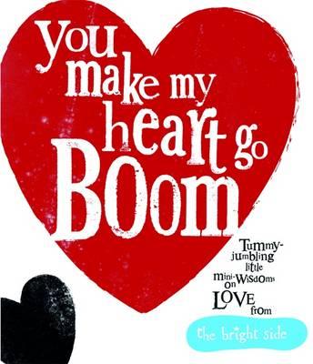 You Make My Heart Go Boom! by Rachel Bright